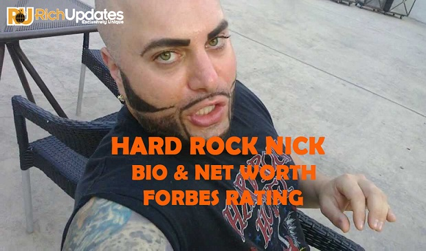 Hard Rock Nick Net Worth Forbes (UPDATED)
