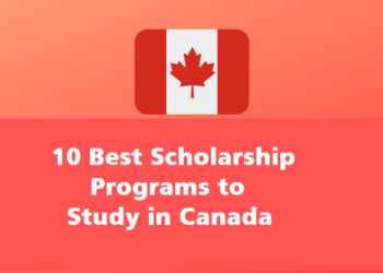 10 Best Scholarship Programs to Study in Canada